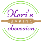 Keri's Baking Obsession and Creations
